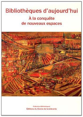 Bibliothèques d'aujourd'hui : à la conquête de nouveaux espaces