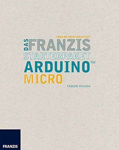 Schnellstart mit der Arduino Micro: Handbuch für den Schnelleinstieg