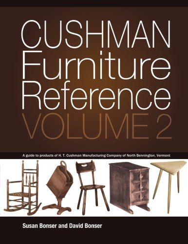 Cushman Furniture Reference, Volume 2: Furniture by the H. T. Cushman Manufacturing Company of North Bennington, Vermont -