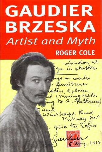 Gaudier Brzeska: Artist and Myth