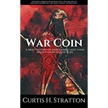War Coin: A Brief History of Mercenaries and Their Impact on World History (English Edition)