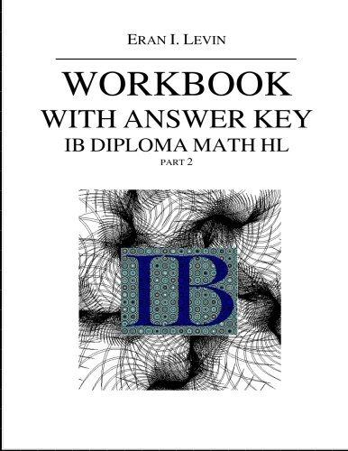 Workbook with Answer Key IB Diploma Math HL part 2