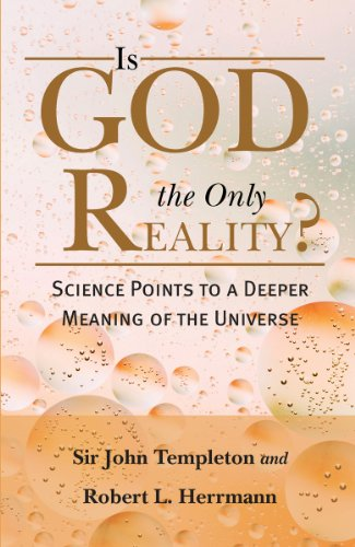 Is God The Only Reality: Science Points Deeper Meaning Of Universe