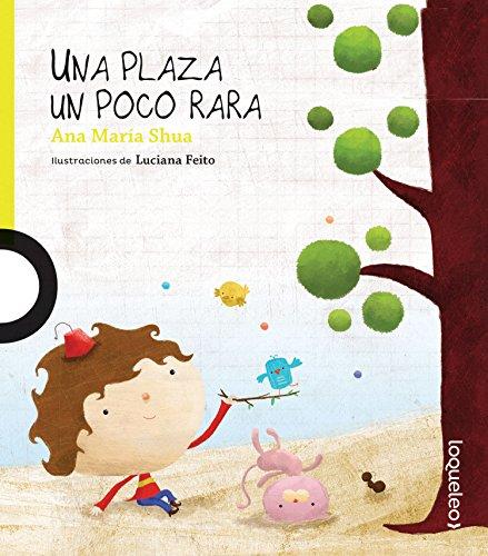 Una Plaza Un Poco Rara (Descubrimos / Learn) por Ana Maria Shua