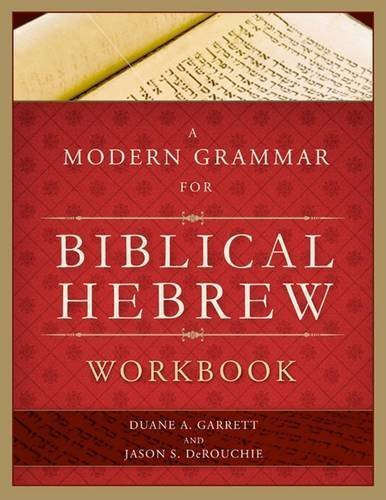 A Modern Grammar for Biblical Hebrew Workbook by Duane A. Garrett (2009-07-01)