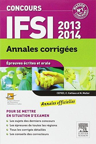 Concours IFSI 2013-2014 Annales corrigées: Épreuves écrites et orale
