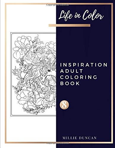LORING BOOK (Book 8): Inspiration Coloring Book for Adults - 40+ Premium Coloring Patterns (Life in Color Series) (Life In Color - Inspiration Adult Coloring Book, Band 8) ()