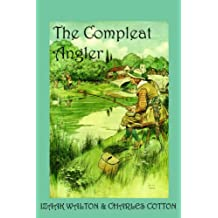 The Compleat Angler, or the Contemplative Man's Recreation