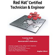 Red Hat Certified Technician & Engineer (RHCT and RHCE) Training Guide and Administrator's Reference, RHEL 5 (English Edition)
