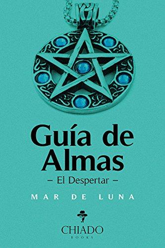 Guía de Almas. El Despertar por Mar de Luna