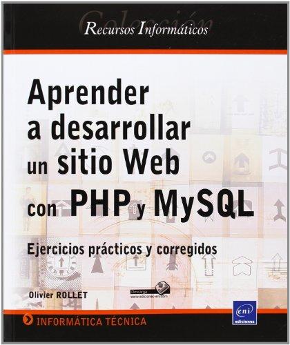 APRENDER A DESARROLLAR UN SITIO WEB CON PHP Y MYSQL por Rollet, Olivier