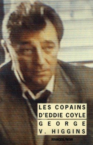 Les Copains d'Eddie Coyle par George V Higgins