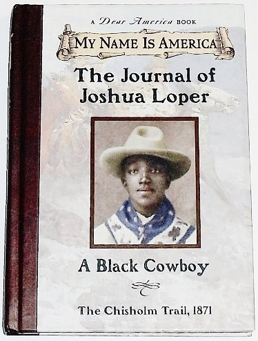 My Name Is America: The Journal Of Joshua Loper, A Black Cowboy by Walter Dean Myers (1999-04-01)