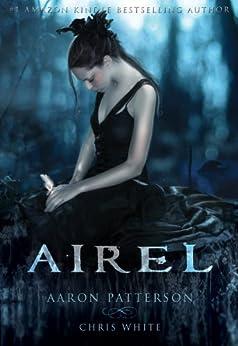 Airel: The Awakening (The Airel Saga Book 1) (English Edition) von [Patterson, Aaron, White, Chris]