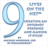 9 Lives On The Net - Creating An Internet Presence and Making It Stick! (English Edition)