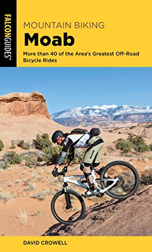 Mountain Biking Moab Pocket Guide: More than 40 of the Area's Greatest Off-Road Bicycle Rides (Regional Mountain Biking Series) (English Edition)