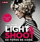 Light & Shoot. 50 fotos de mod...
