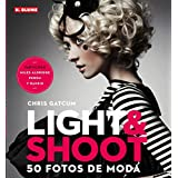 Light & Shoot: 50 fotos de moda