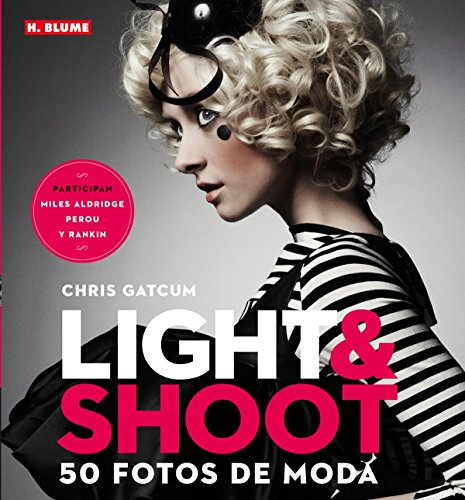 Light & Shoot. 50 fotos de moda (Fotografía) por Chris Gatcum