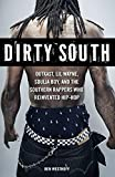 Dirty South: Outkast, Lil Wayne, Soulja Boy, and the Southern Rappers Who Reinvented Hip-Hop by Ben Westhoff (1-May-2011) Paperback