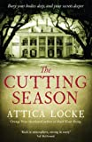 The Cutting Season (The Attica Locke Collection)