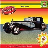Bugatti - Das Wunder von Turin