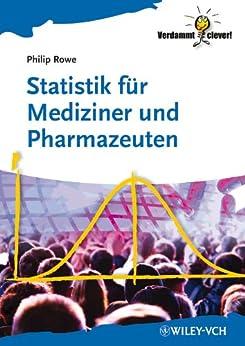 Statistik für Mediziner und Pharmazeuten (Verdammt Clever!) von [Rowe, Philip]