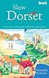 Slow Dorset: Local, characterful guides to Britain's special places (Bradt Travel Guides (Slow Travel))