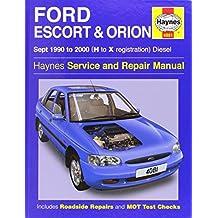 Ford Escort & Orion Diesel (Sept 90 - 00) Haynes Repair Manual: 1990 to 2000 (H to X Reg) (Service & repair manuals) by Anon (2003-10-07)