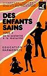 Des enfants sains, tome 2 : de la scolarite a la maturite par Dextreit