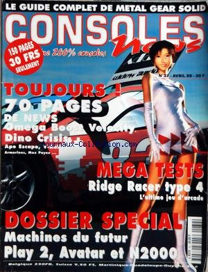 CONSOLES NEWS [No 32] du 01/04/1999 - LE GUIDE COMPLET DE METAL GEAR SOLID - 70 PAGES DE NEWS OMEGA BOOST VELO CITY - DINO CRISIS - MEGA TESTS / RIDGE RACER TYPE 4 - MACHINES DU FUTUR - PLAY 2 - AVATAR ET N2000