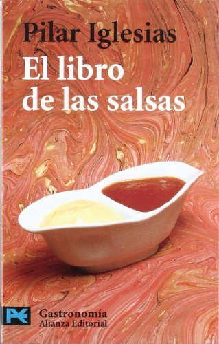 El Libro de las salsas/The Book of Sauces (Gastronomia/ Gastronomy) (Spanish Edition) by Iglesias, Pilar (2005) Paperback