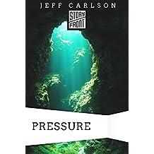 Pressure (A Short Story)