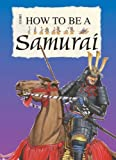 A Samurai (How to Be)