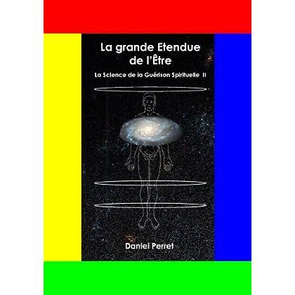 La Science de la Guérison Spirituelle II: La grande étendue de l'être