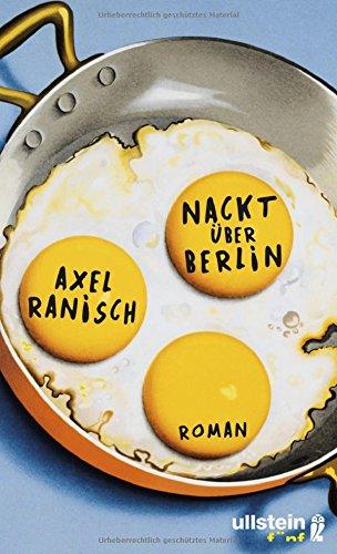 Nackt über Berlin: Roman (Nackt Mädchen)