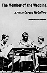 The Member of the Wedding : The Play by Carson McCullers (1951-02-01)