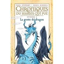 Chroniques du marais qui pue: T.2 : La Grotte du dragon