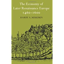 Economy Later Renaiss Eur 1460-1600 by Harry A. Miskimin (2008-10-13)