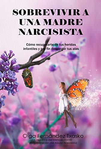 Sobrevivir a una Madre Narcisista: Cómo recuperarte de tus heridas ...