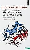 La Constitution : Introduite et commentée par Guy Carcassonne et Marc Guillaume