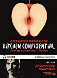 Kitchen confidential. Avventure gastronomiche a New York letto da Francesco Bianconi. Audiolibro. CD Audio formato MP3. Ediz. integrale