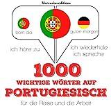 1000 wichtige Wörter auf Portugiesisch für die Reise und die Arbeit: Ich höre zu. Ich wiederhole. Ich spreche.