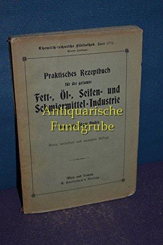 praktisches-rezeptbuch-fr-die-gesamte-fett-l-seifen-und-schmiermittel-industrie