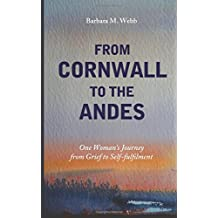 From Cornwall to the Andes: One Woman's Journey from Grief to Self-fulfilment
