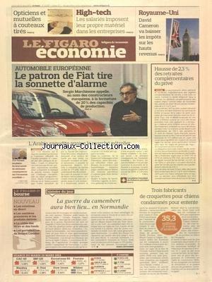 FIGARO ECONOMIE (LE) [No 21037] du 21/03/2012 - AUTOMOBILE EUROPEENNE - LE PATRON DE FIAT TIRE LA SONNETTE D'ALARME - HAUSSE DES RETRAITES COMPLEMENTAIRES DU PRIVE - L'ARABIE SAOUDITE APAISE LE MARCHE PETROLIER - LA GUERRE DU CAMEMBERT AURA BIEN LIEU EN NORMANDIE - 3 FABRICANTS DE CROQUETTES POUR CHIENS CONDAMNES POUR ENTENTE - ROYAUME-UNI - CAMERON VA BAISSER LES IMPOTS SUR LES HAUTS REVENUS - OPTICIENS ET MUTUELLES A COUTEAUX TIRES