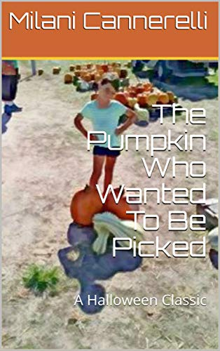 ed To Be Picked: A Halloween Classic (The Adventures of Milani and Daddy, Book 2) (English Edition) ()