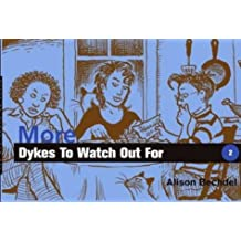 More Dykes to Watch Out for: Cartoons by Alison Bechdel (1988-12-01)