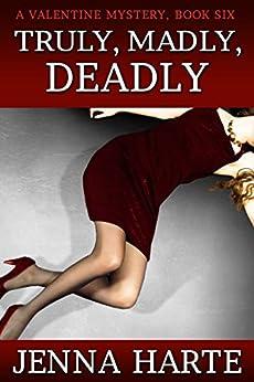 Truly, Madly, Deadly: Valentine Mystery Book Six by [Harte, Jenna]