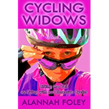 Cycling Widows: Lifting the Veil on Living with an Obsessive Cyclist